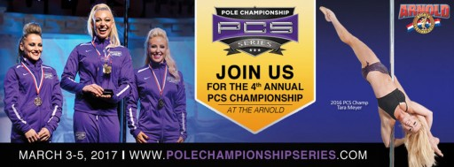2017 Pole Fitness PCS Championship at the Arnold Friday, March 3-9:30pm - Columbus Convention Center Battelle Grand Ballroom